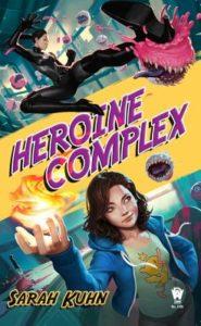 Heroine Complex Sarah Kuhn