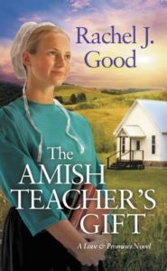 The Amish Teacher's Gift Rachel J Good